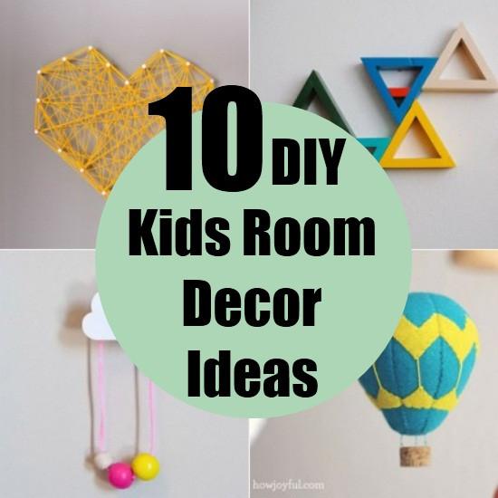 Best ideas about DIY Kids Room Decorations . Save or Pin 10 DIY Kids Room Decor Ideas Now.