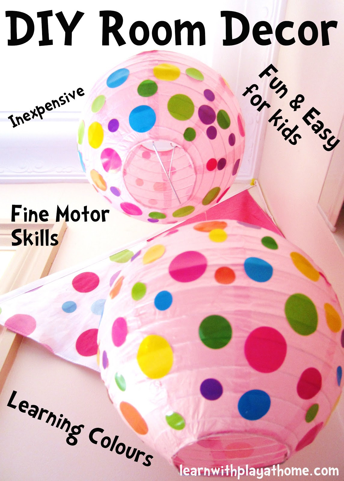 Best ideas about DIY Kids Room Decorations . Save or Pin Learn with Play at Home DIY Kids Room Decor Spotty Lanterns Now.