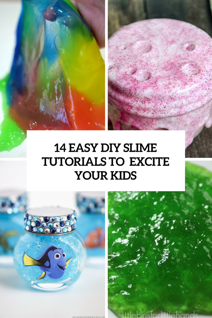 Best ideas about DIY Kids Slime . Save or Pin 14 Easy DIY Slime Tutorials To Excite Your Kids Shelterness Now.