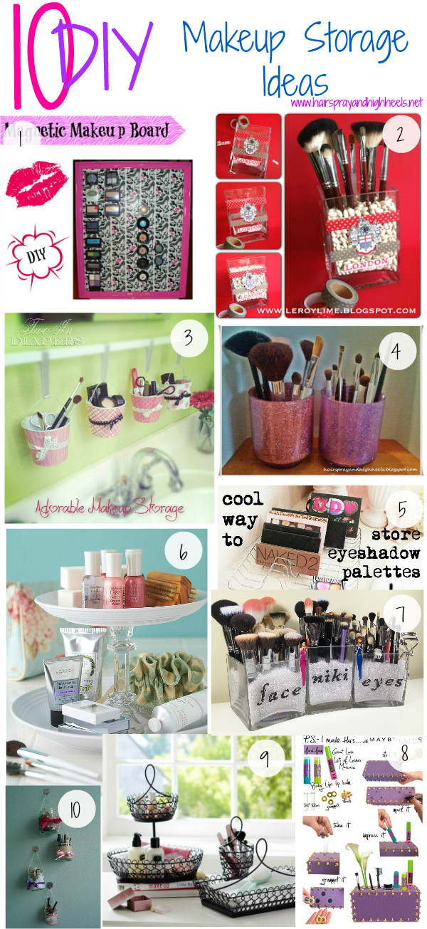 Best ideas about DIY Makeup Storage Ideas . Save or Pin Top Ten Beauty Ideas 2013 Hairspray and Highheels Now.
