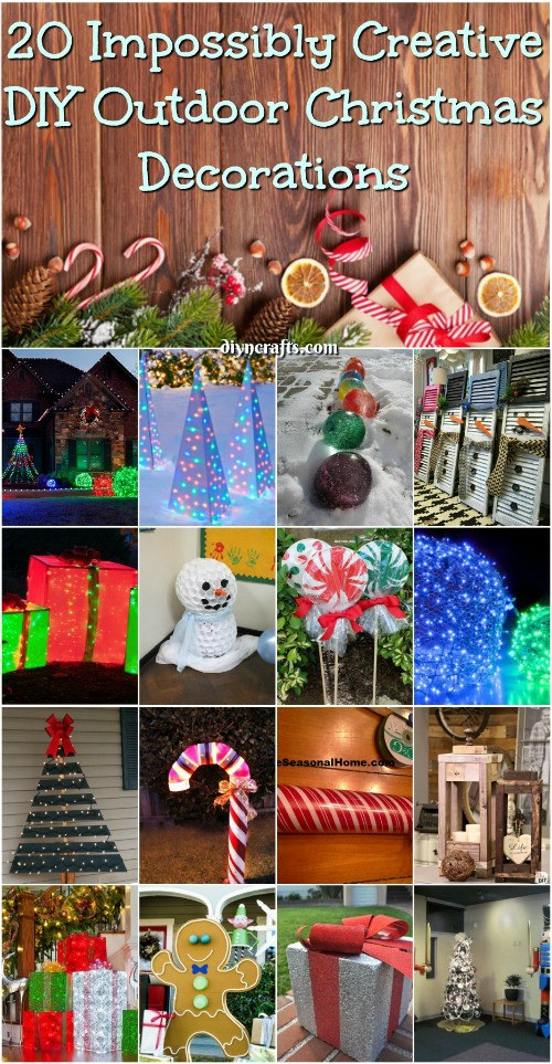 Best ideas about DIY Outdoor Christmas Decorations . Save or Pin 20 Impossibly Creative DIY Outdoor Christmas Decorations Now.