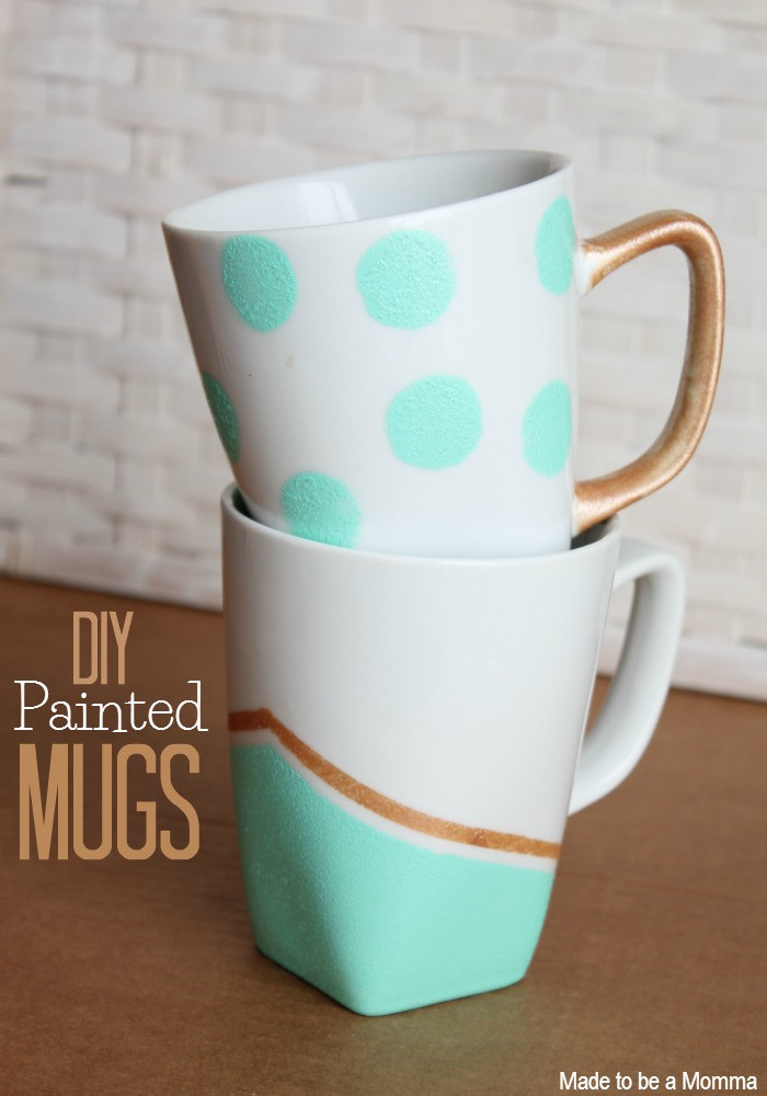 Best ideas about DIY Painted Mugs . Save or Pin Diy Painted Mugs Made To Be A Momma Now.