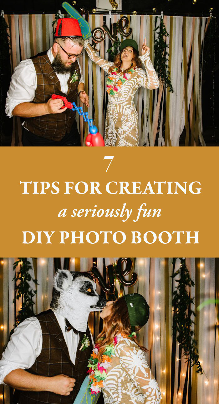 Best ideas about DIY Photo Booth Wedding . Save or Pin 7 Tips for Creating a Seriously Fun DIY Booth Now.
