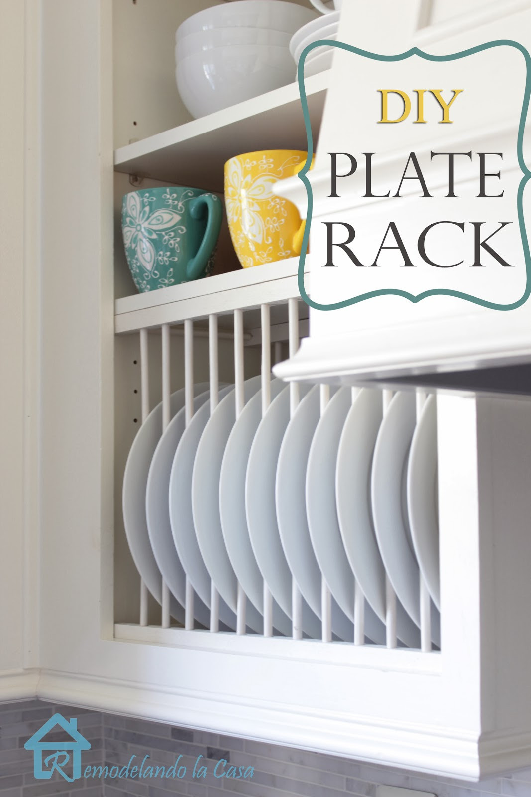 Best ideas about DIY Plate Rack . Save or Pin DIY Inside Cabinet Plate Rack Remodelando la Casa Now.