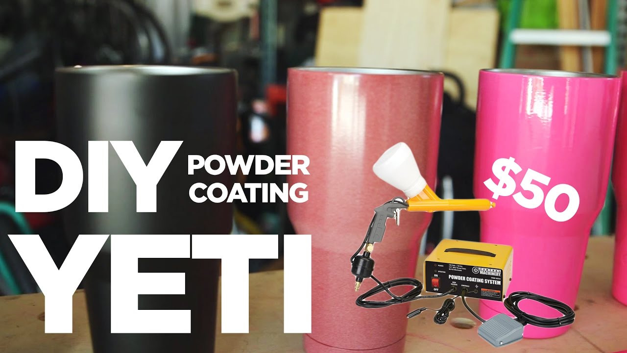 Best ideas about DIY Powder Coating Kit . Save or Pin DIY Powder Coating is CHEAP FUN and EASY Yeti Cup with Now.