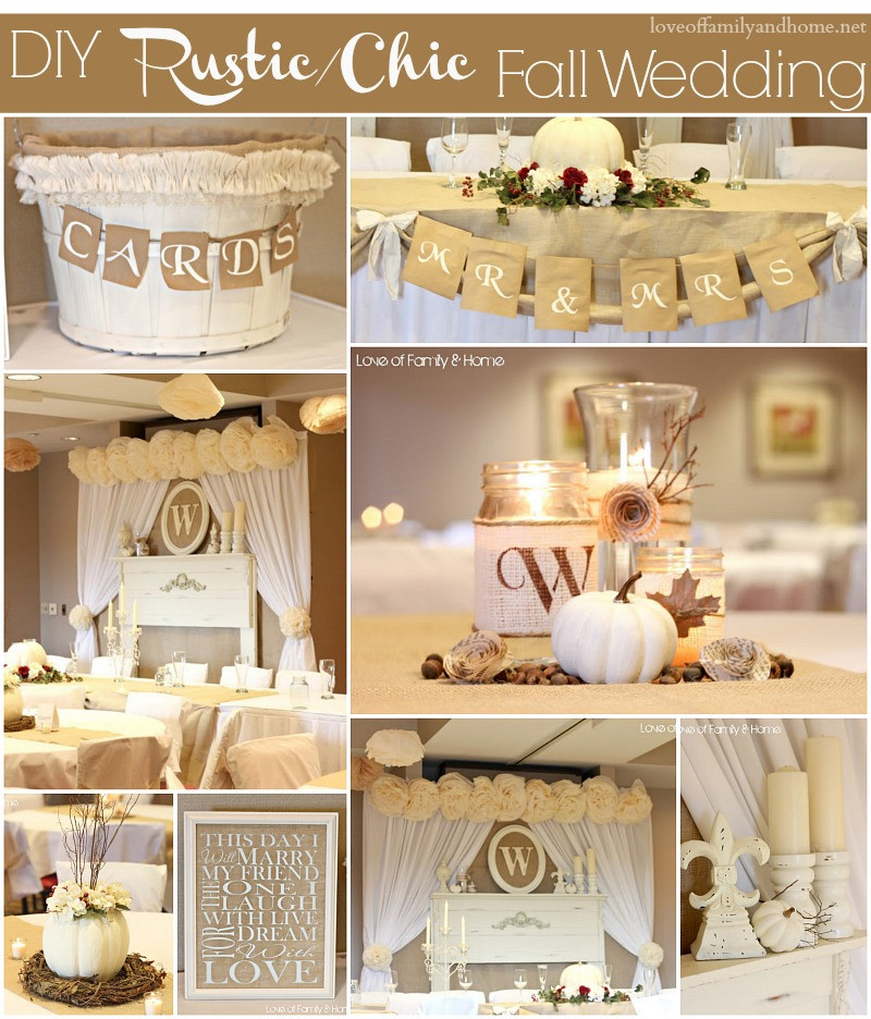 Best ideas about DIY Rustic Wedding Decorations . Save or Pin DIY Rustic Chic Fall Wedding Reveal Love of Family Now.