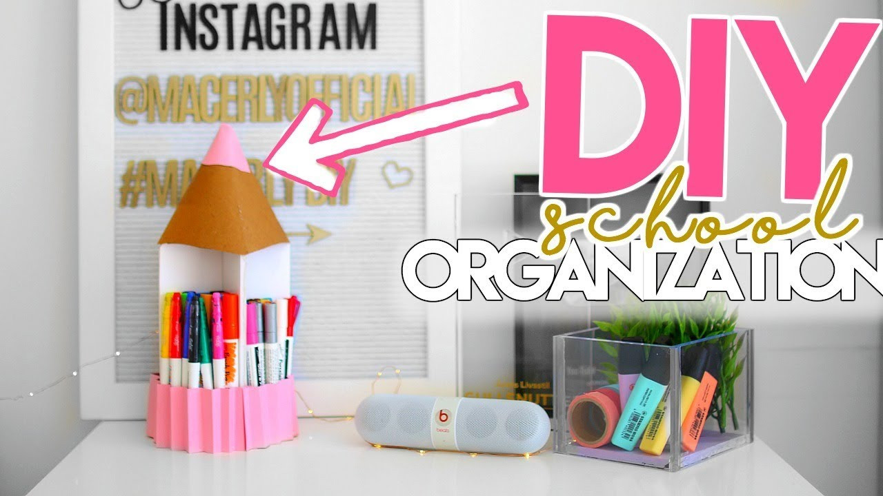 Best ideas about DIY School Organization . Save or Pin DIY BACK TO SCHOOL ORGANIZATION & DIY School Supplies 2018 Now.