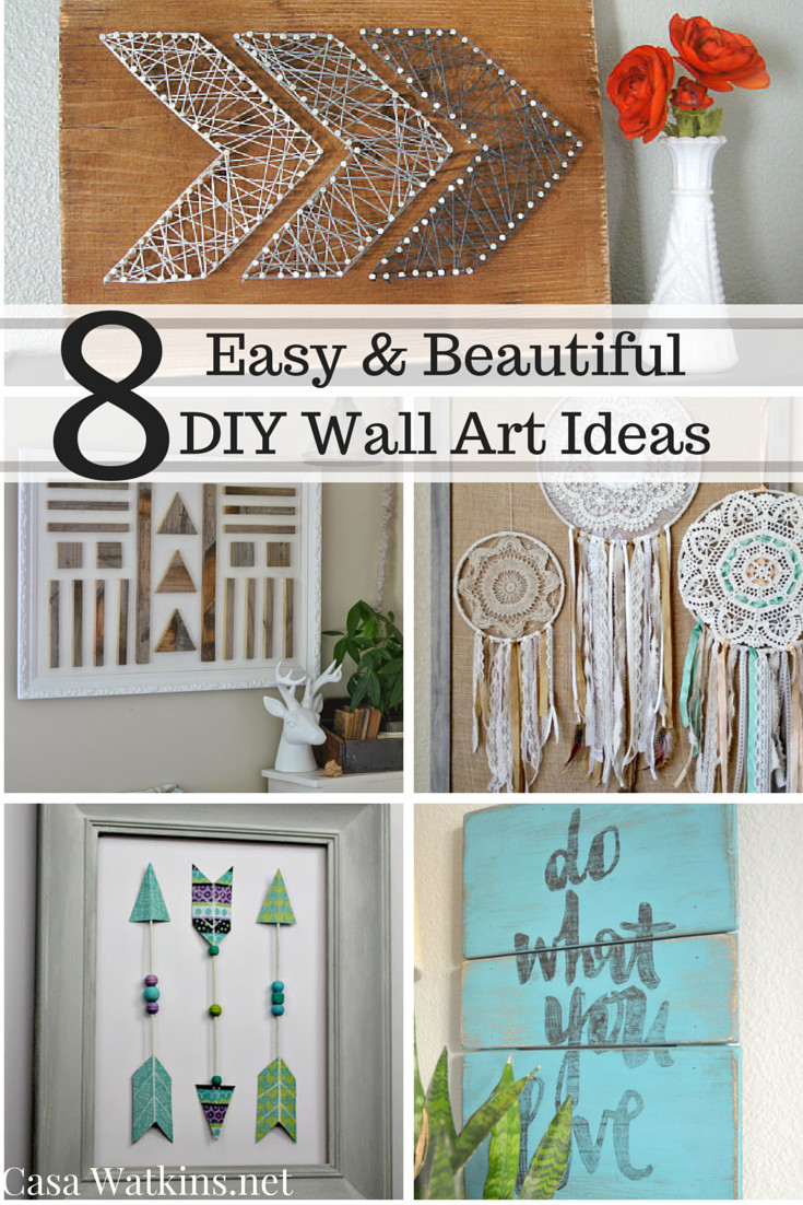 Best ideas about DIY Wall Decoration Ideas . Save or Pin 8 Easy and Beautiful DIY Wall Art Ideas Casa Watkins Living Now.