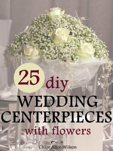 Best ideas about DIY Wedding Centerpieces Without Flowers . Save or Pin WEDDING CENTERPIECES WITHOUT FLOWERS PICTURE OF BOUQUET Now.