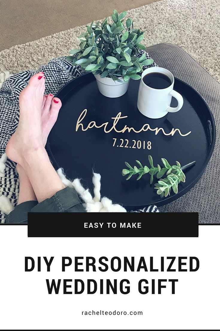 Best ideas about DIY Wedding Gifts . Save or Pin DIY Personalized Wedding Gift Tray Rachel Teodoro Now.
