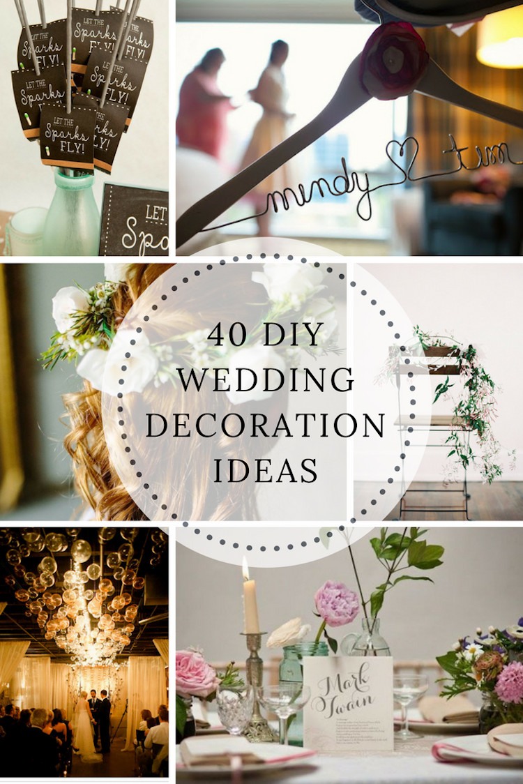 Best ideas about DIY Wedding Ideas . Save or Pin 40 DIY Wedding Decoration Ideas Now.