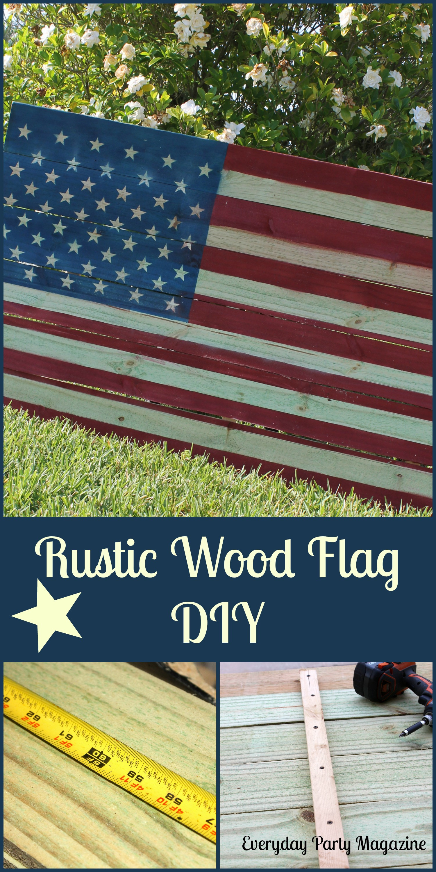 Best ideas about DIY Wooden Flag . Save or Pin Rustic Wood Flag DIY Everyday Party Magazine Now.