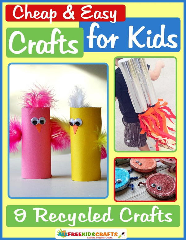 Best ideas about Easy Cheap Crafts For Kids . Save or Pin Cheap and Easy Crafts for Kids 9 Recycled Crafts Now.