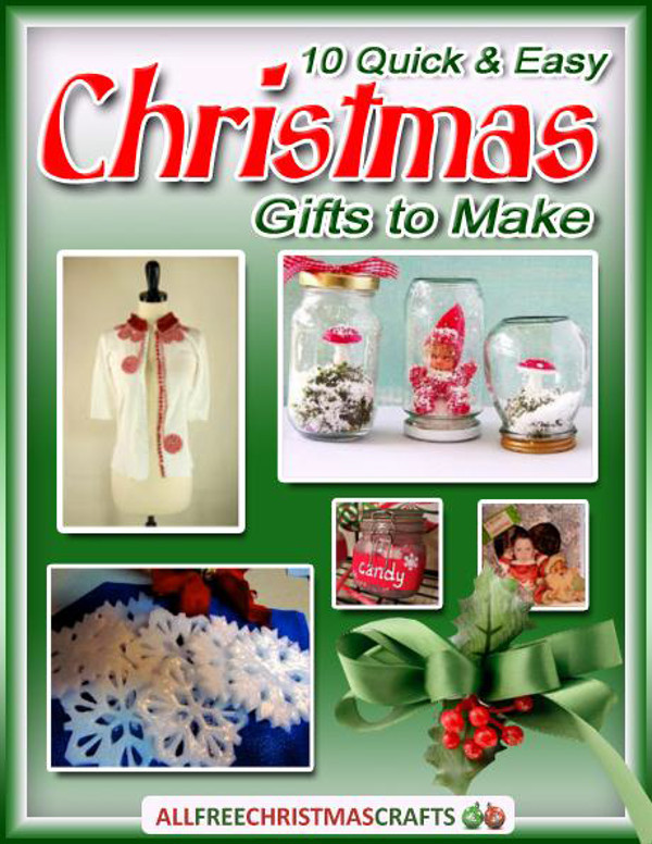 Best ideas about Easy Christmas Craft Gift . Save or Pin 10 Quick and Easy Christmas Gifts to Make free eBook Now.
