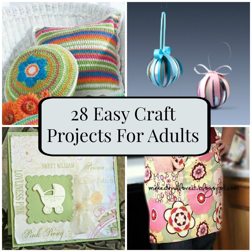 Best ideas about Easy Craft Ideas For Adults . Save or Pin 28 Easy Craft Projects For Adults Now.