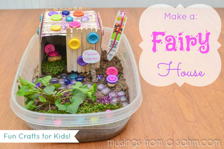Best ideas about Easy Crafts For Kids To Make At Home . Save or Pin How to Make a Fairy House Craft Living Well Mom Now.