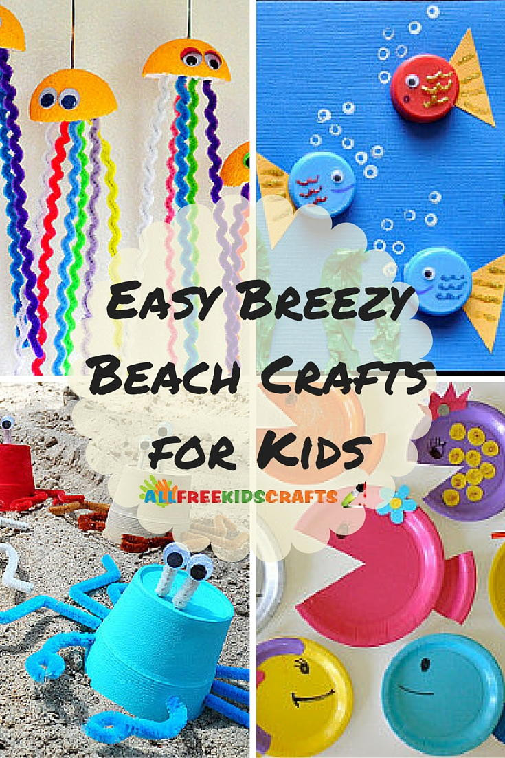 Best ideas about Easy For Kids . Save or Pin Easy Breezy Kids Summer Crafts 36 Beach Crafts for Kids Now.