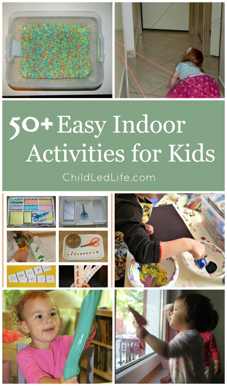 Best ideas about Easy Kids Activities . Save or Pin 50 Easy Indoor Activities for Kids Now.
