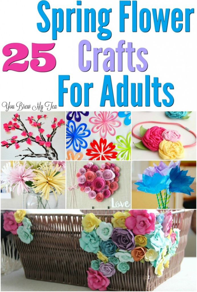 Best ideas about Easy Spring Crafts For Adults . Save or Pin 25 Flower Craft Ideas For Adults Now.