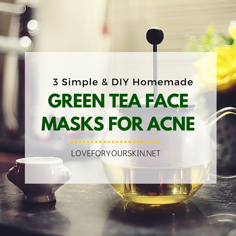 Best ideas about Green Tea Face Mask DIY . Save or Pin 3 Simple & DIY Homemade Green Tea Face Masks for Acne Now.
