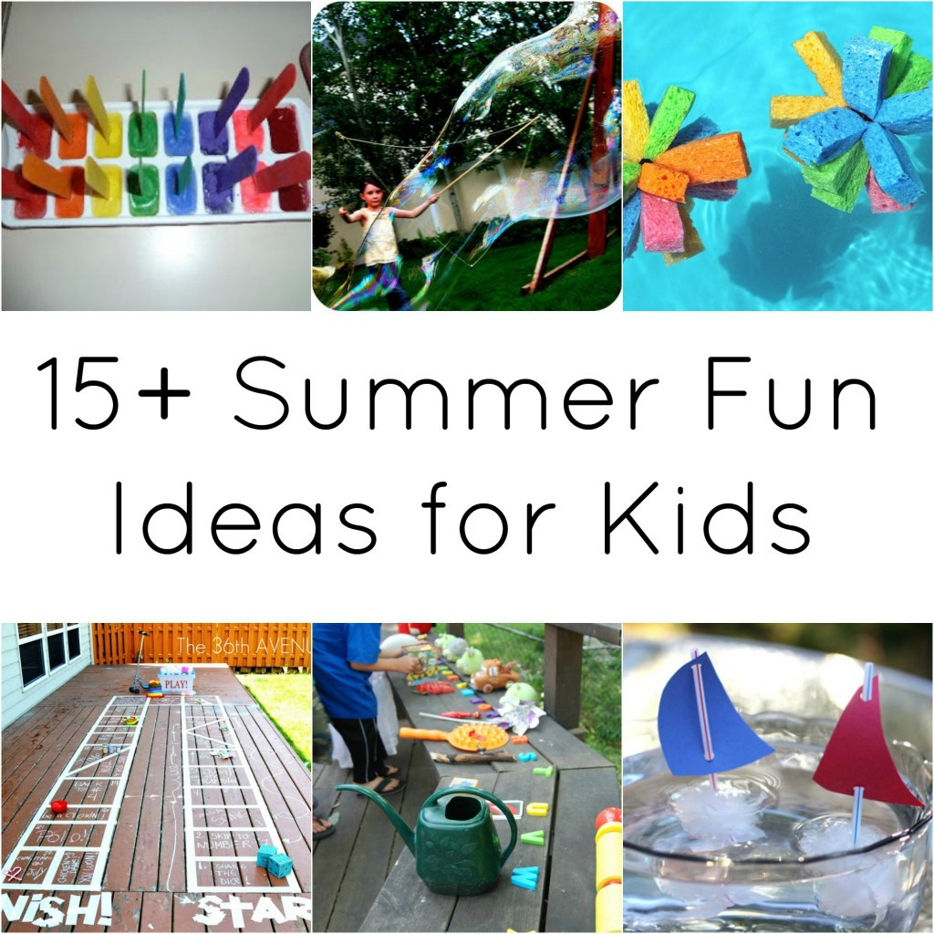 Best ideas about Ideas For Kids . Save or Pin 15 Summer Fun Ideas for Kids Now.