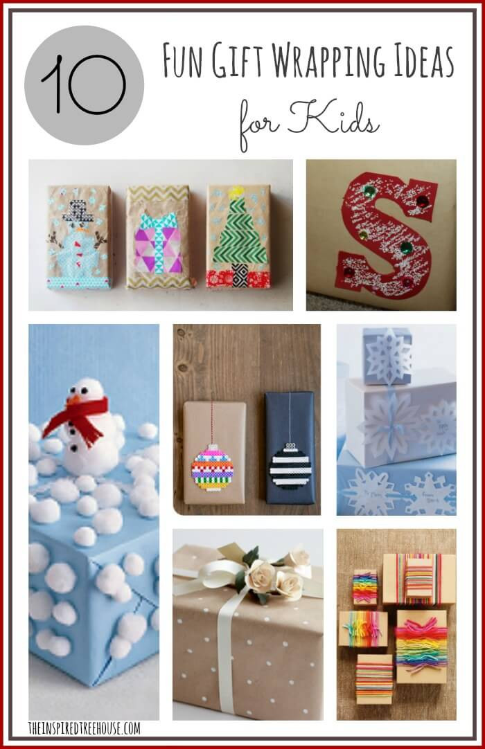 Best ideas about Ideas For Kids . Save or Pin 10 FUN GIFT WRAPPING IDEAS FOR KIDS The Inspired Treehouse Now.