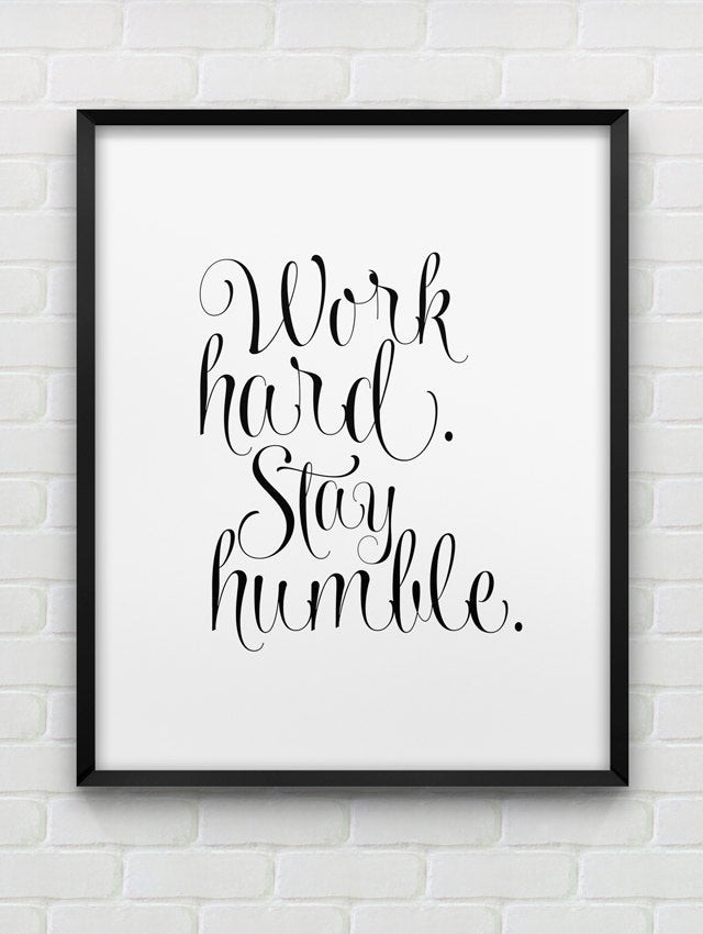 Best ideas about Inspirational Wall Art . Save or Pin printable work hard stay humble inspirational wall art Now.