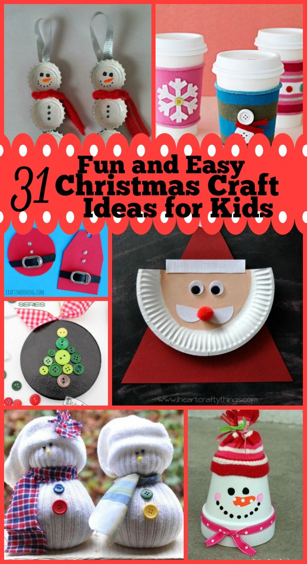 Best ideas about Kids Christmas Craft Gifts . Save or Pin 31 Easy and Fun Christmas Craft Ideas for Kids Christmas Now.