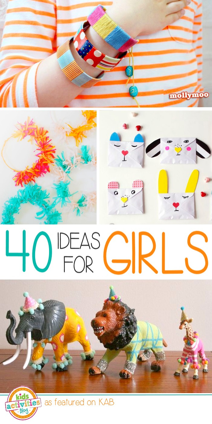 Best ideas about Kids Crafts For Girls . Save or Pin Got a Girl 40 Activities to Make them Smile Now.