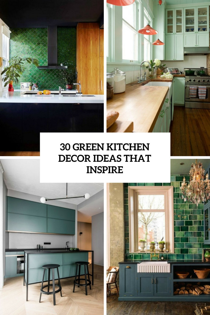 Best ideas about Kitchen Decor Ideas Photos . Save or Pin 30 Green Kitchen Decor Ideas That Inspire DigsDigs Now.