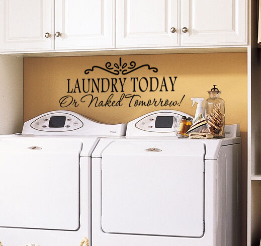 Best ideas about Laundry Room Wall Art . Save or Pin LAUNDRY TODAY OR NAKED TOMORROW Laundry Room Wall Art Now.
