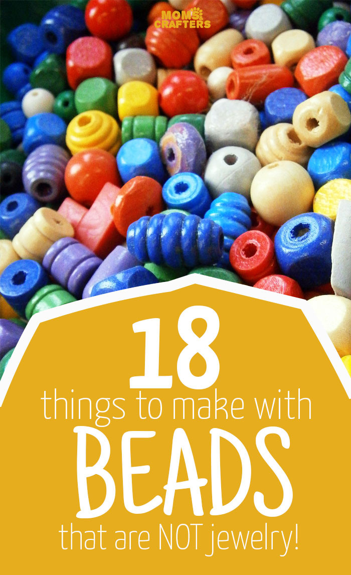 Best ideas about Making Stuff For Kids . Save or Pin 18 THINGS TO MAKE WITH BEADS THAT AREN T JEWELRY – Moms Now.