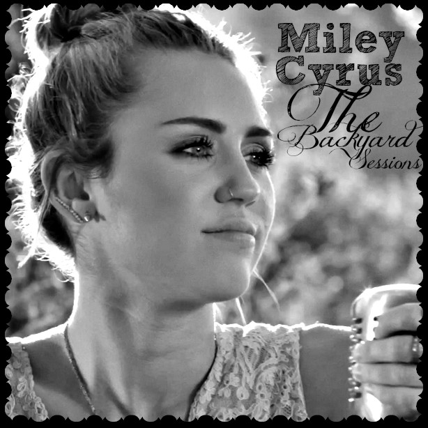 Best ideas about Miley Cyrus Backyard Sessions . Save or Pin Miley Cyrus Page 9 Fan Base Gaga Daily Now.