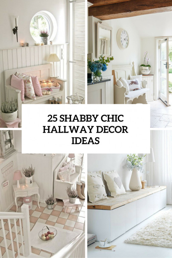 Best ideas about Shabby Chic Design . Save or Pin 25 Cute And Sweet Shabby Chic Hallway Décor Ideas DigsDigs Now.