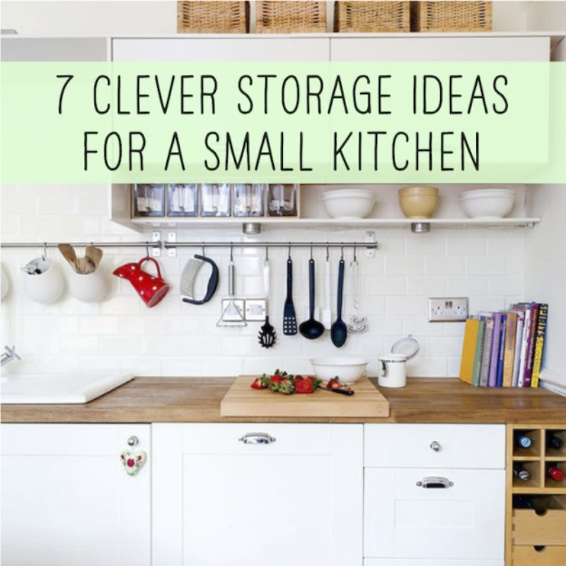 Best ideas about Storage Ideas For Small Kitchens . Save or Pin 7 Clever Storage Ideas for a Small Kitchen Now.