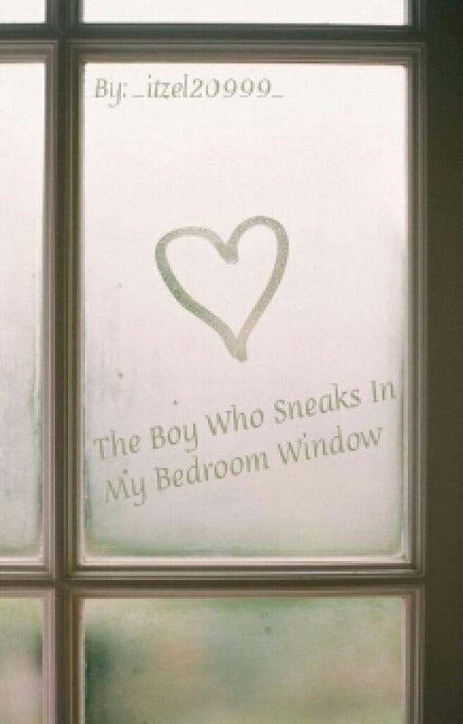 Best ideas about The Boy Who Sneaks In My Bedroom Window . Save or Pin Itzel Itzel Wattpad Now.