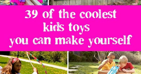 Best ideas about Toys Kids Can Make . Save or Pin 39 Coolest Kids Toys You Can Make Yourself Now.