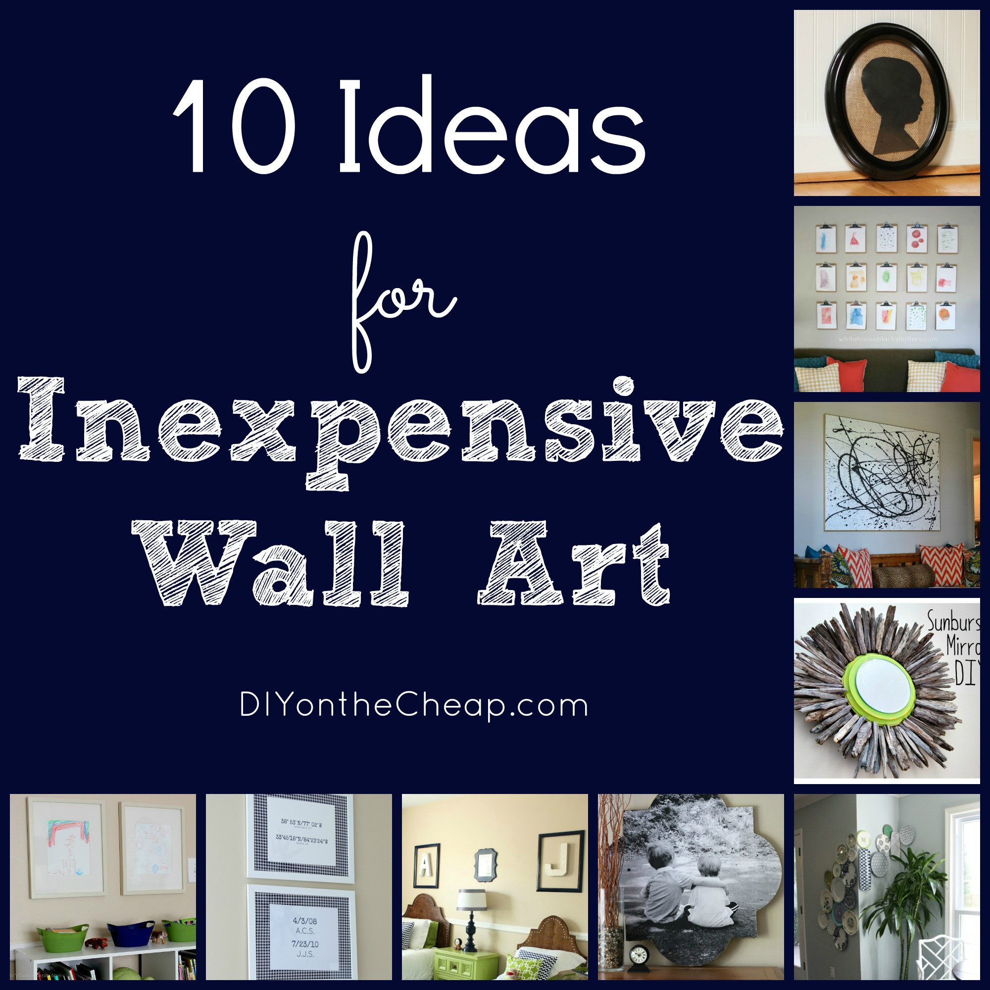 Best ideas about Wall Art Cheap . Save or Pin 10 Ideas for Inexpensive Wall Art DIY on the Cheap by Now.