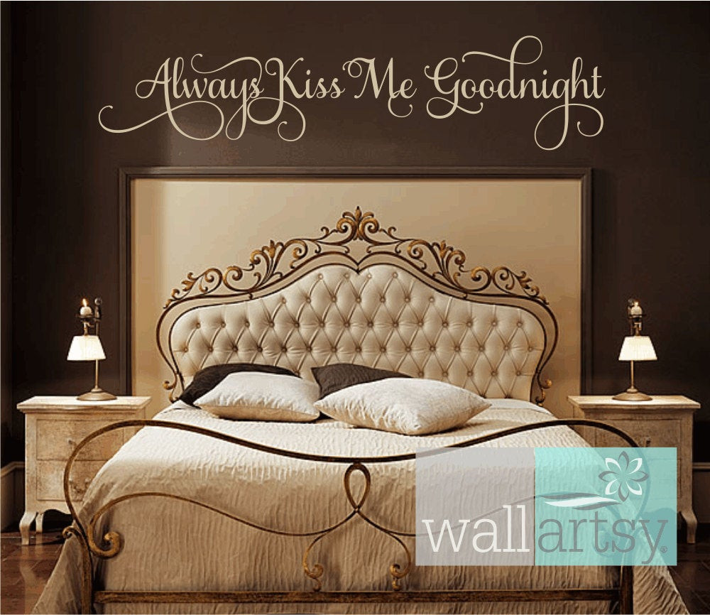 Best ideas about Wall Decals For Bedroom . Save or Pin Always Kiss Me Goodnight Vinyl Wall Decal Master Bedroom Wall Now.