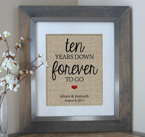 Best ideas about 10 Year Anniversary Gift Ideas For Husband . Save or Pin Ten Years Down Burlap Print 10 Year Anniversary Gift Gift Now.