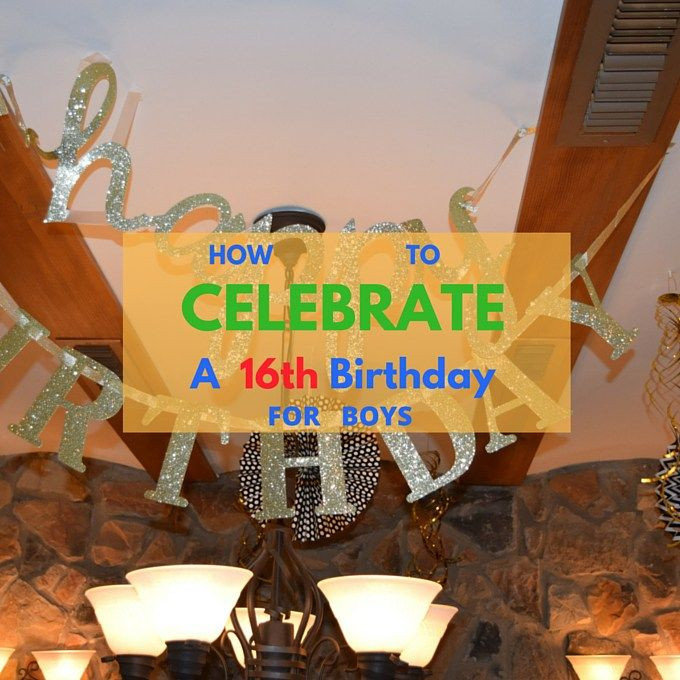 Best ideas about 16th Birthday Decorations For A Boy . Save or Pin How To Celebrate A Boy's 16th Birthday Now.