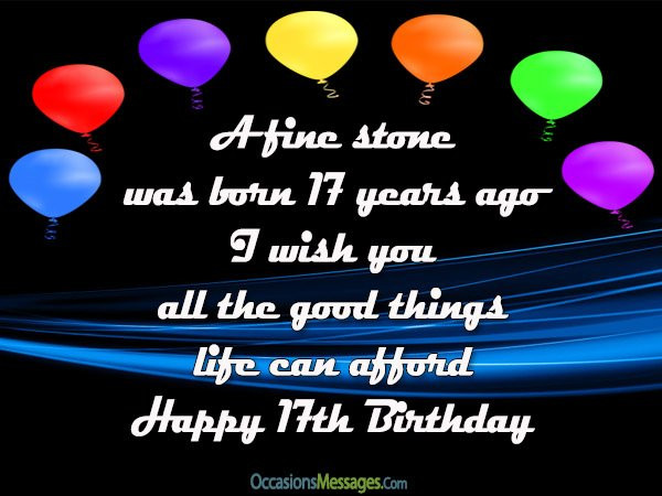 Best ideas about 17 Th Birthday Wishes . Save or Pin 17th Birthday Wishes and Greetings Occasions Messages Now.