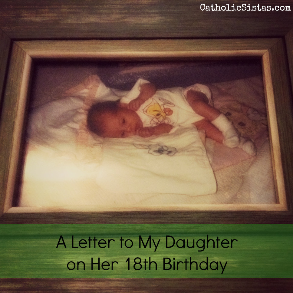 Best ideas about 18th Birthday Gift Ideas For Daughter . Save or Pin A Letter to My Daughter on Her 18th Birthday Catholic Sistas Now.