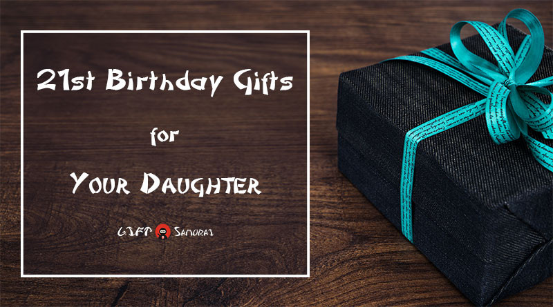 Best ideas about 21St Birthday Gift Ideas For Daughter . Save or Pin Best 21st Birthday Gift Ideas for Your Daughter 2017 Now.
