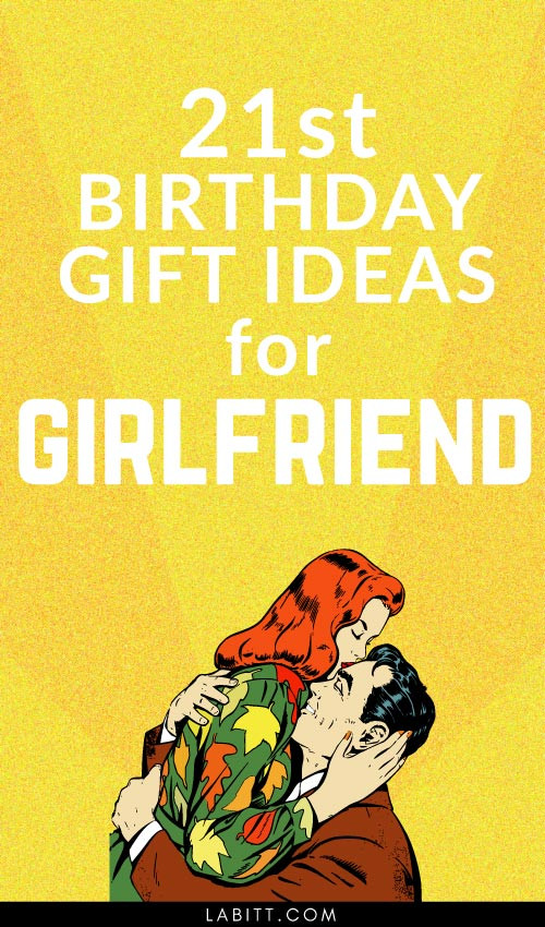 Best ideas about 21St Birthday Gift Ideas For Girlfriend . Save or Pin Creative 21st Birthday Gift Ideas for Girlfriend 21 Now.