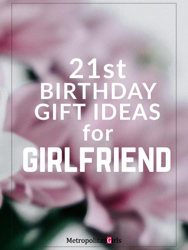 Best ideas about 21St Birthday Gift Ideas For Girlfriend . Save or Pin Best 21st Birthday Gifts for Girlfriend Now.