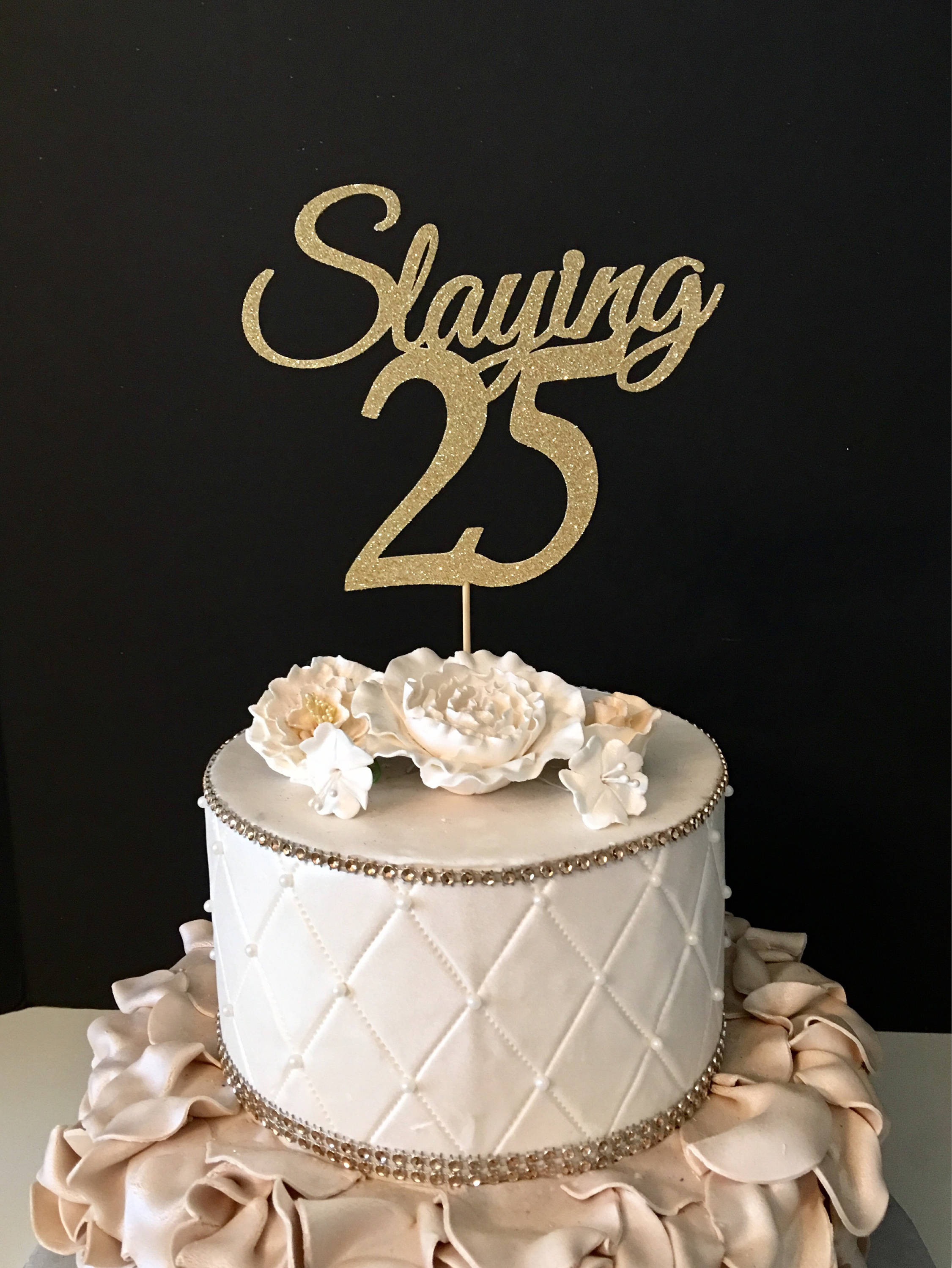 Best ideas about 25 Birthday Cake . Save or Pin ANY NUMBER Gold Glitter 25th Birthday Cake Topper Slaying 25 Now.