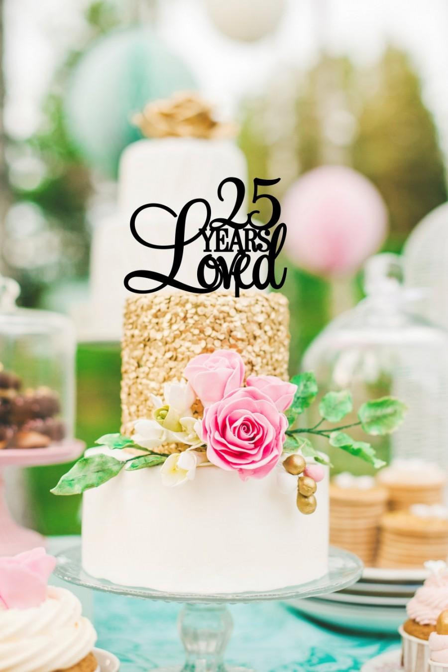 Best ideas about 25 Birthday Cake . Save or Pin Custom 25 Years Loved Cake Topper Birthday Cake Topper Now.