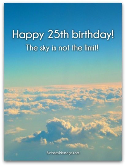 Best ideas about 25th Birthday Quotes . Save or Pin 25th Birthday Wishes Birthday Messages for 25 Year Olds Now.