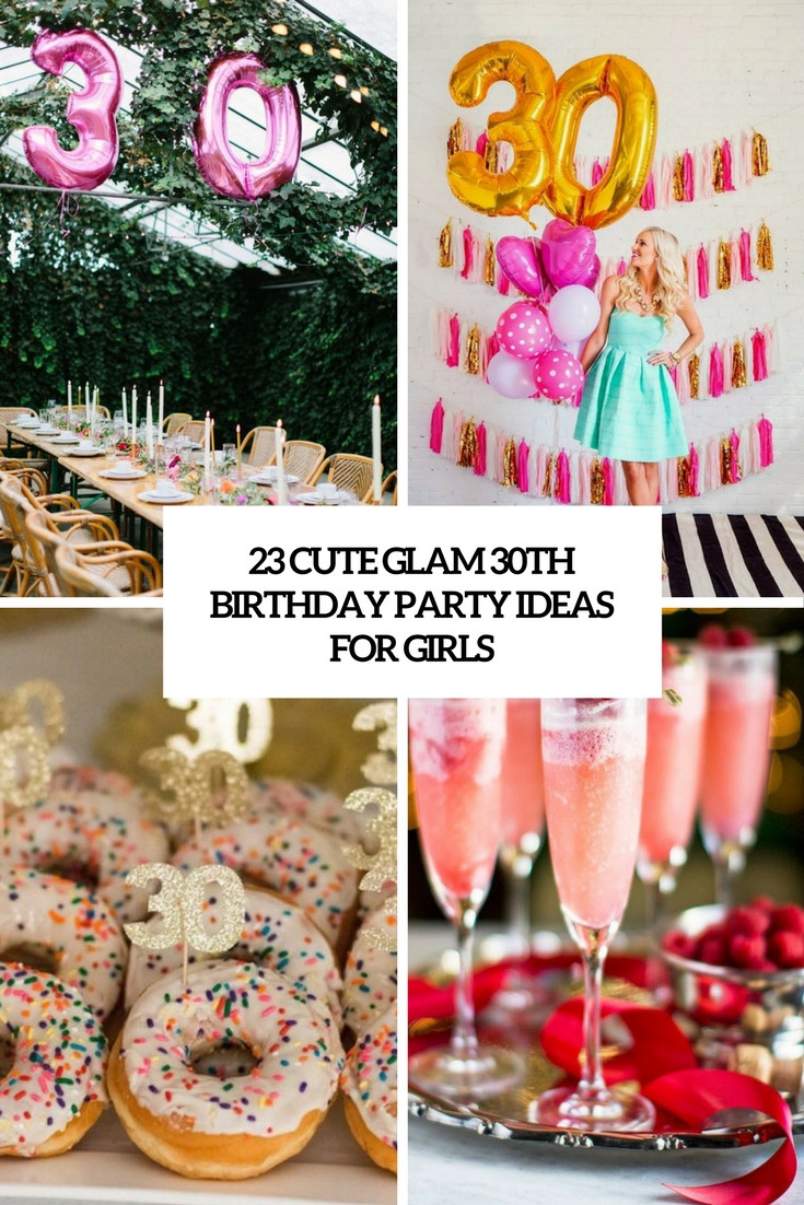Best ideas about 30th Birthday Party Ides . Save or Pin 23 Cute Glam 30th Birthday Party Ideas For Girls Shelterness Now.